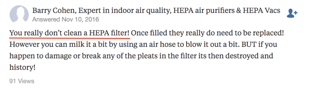 HEPA filters should not be washed but replaced