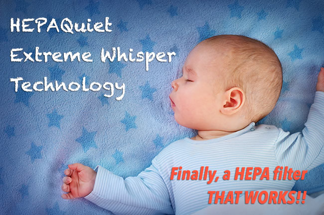HEPA quiet extreme whisper technology