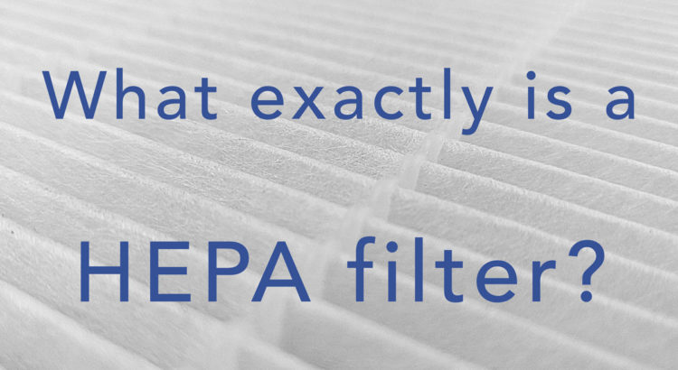 What is a HEPA filter and how does a HEPA filter work?