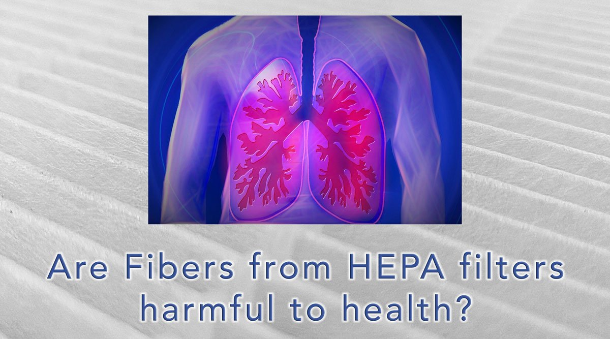Are HEPA Filters Harmful to Health