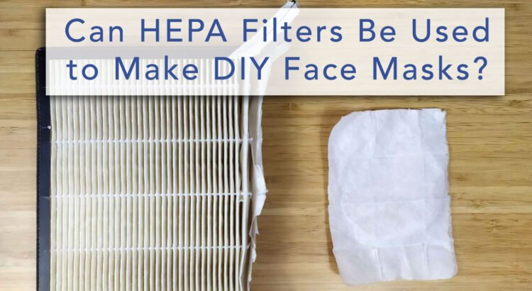 HEPA Filters Effective DIY Surgical Face Mask Coronavirus