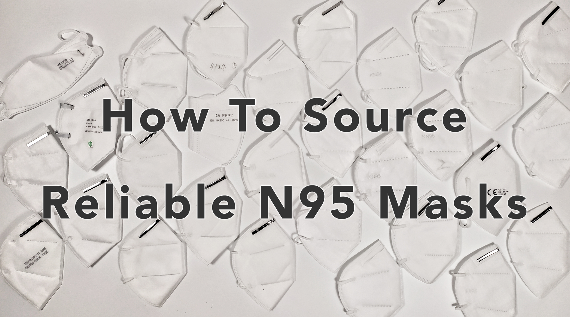 How to Source Reliable and Tested N95 KN95 Masks