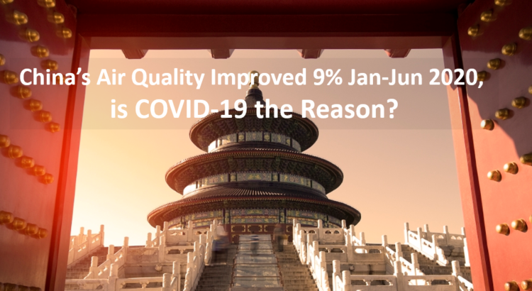 China's Air Quality Improved 9% in 2020, is COVID-19 the Reason?