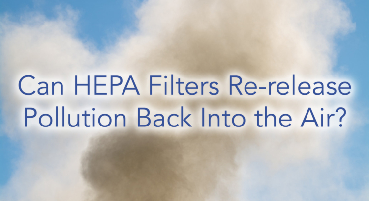 Can air purifier HEPA filters re release pollution back into the air