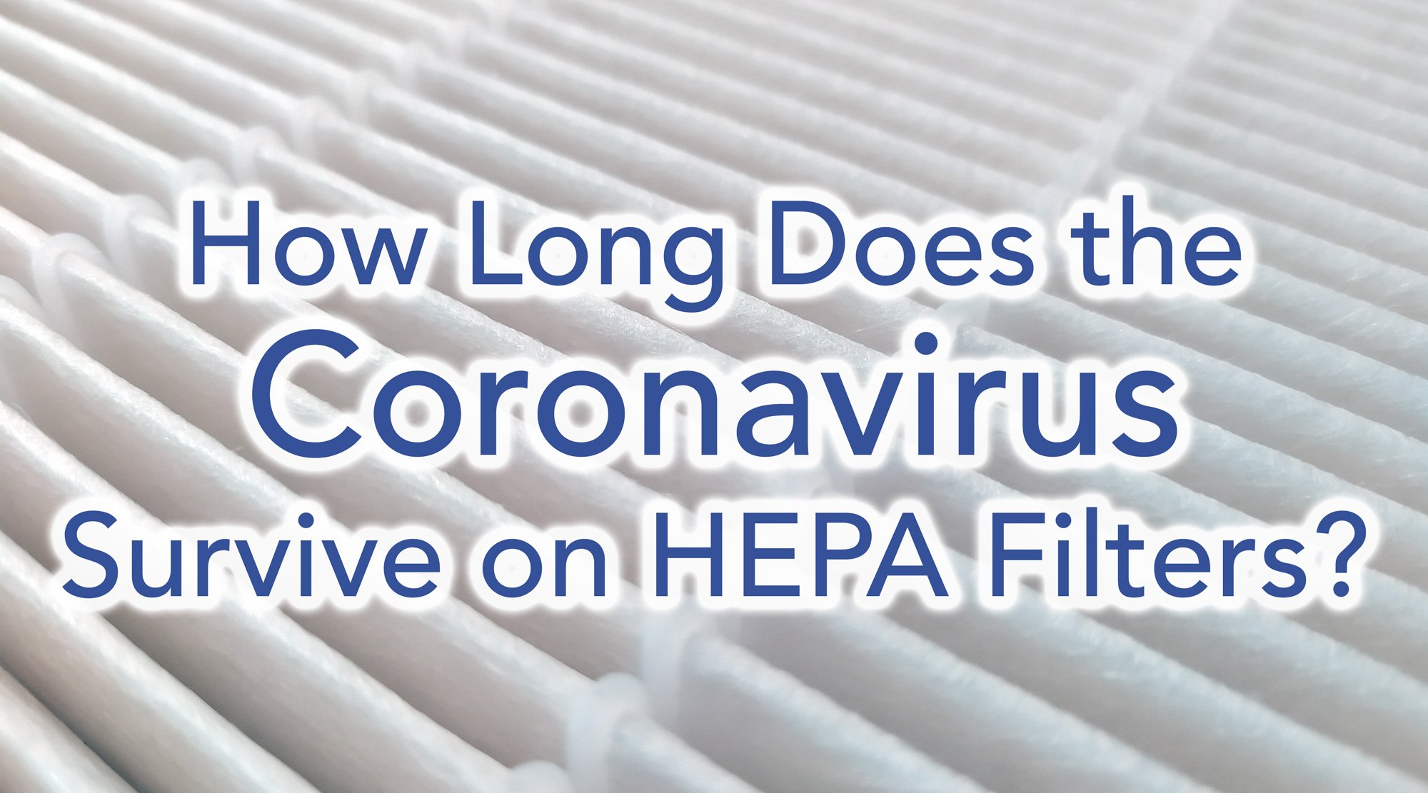 How long does COVID-19 coronavirus survive on air purifier HEPA filters