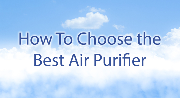 how to choose best air filter air purifier guide