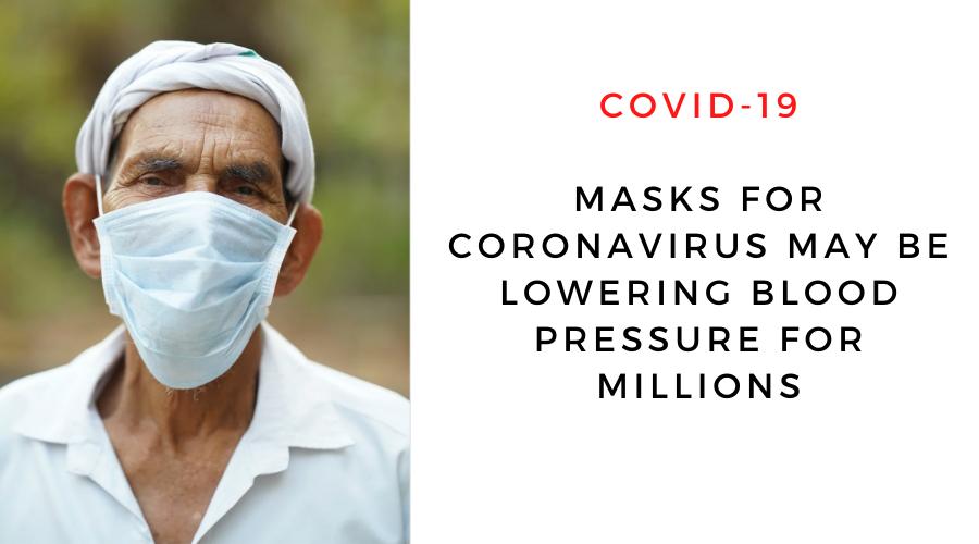 Masks for Coronavirus May Be Lowering Blood Pressure for Millions