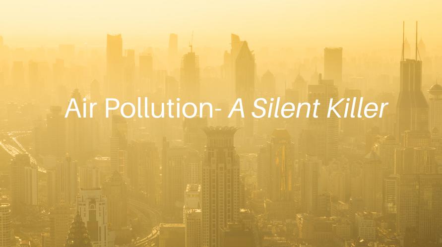 Air Pollution: Silent Killer
